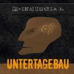 Untertagebau - [M-INd]UStRIAL (2009)