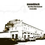 monoblock - live Mau Club Rostock 01.04.2005 (2005)