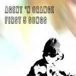 Agent 'n orange - First 5 songs (1992)