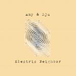 Amy & Dju - Electric Neighbor (2009)