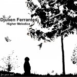 Djulien Ferrantes - Higher Melodica (2010)